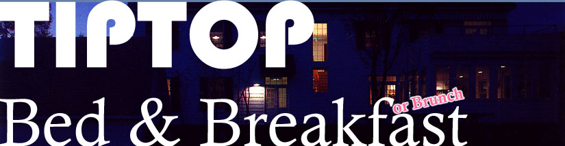 TIPTOP Bed & Breakfast or Brunch